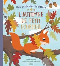 Anita Loughrey et Lucy Barnard - L'automne de petit écureuil.