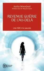Manuels espagnols téléchargement gratuit Revenue guérie de l'au-delà  - Une NDE m'a sauvée PDB iBook PDF par Anita Moorjani 9782290101612 (French Edition)