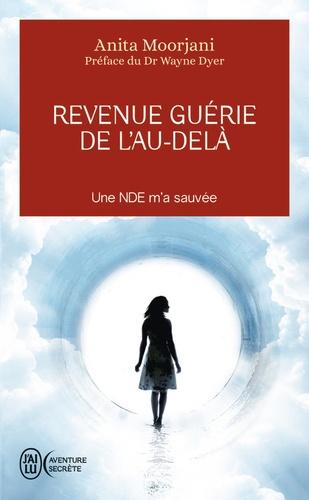 Revenue guérie de l'au-delà - Anita Moorjani - Format ePub - 9782290185834 - 6,99 €