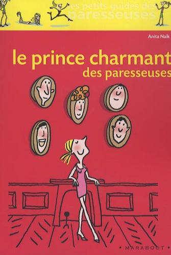 Anita Naik - Le Prince Charmant des paresseuses.
