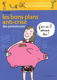 Anita Naik - Les Bons Plans anti-crise des paresseuses.