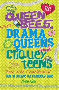 Anita Naik - Queen Bees, Drama Queens & Cliquey Teens.