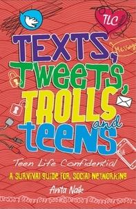 Anita Naik - Texts, Tweets, Trolls and Teens.