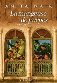 Livres gratuits à télécharger sur Android La Mangeuse de guêpes par Anita Nair 9782226447838 PDB iBook FB2 (Litterature Francaise)