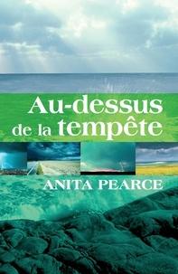 Anita Pearce - Au-dessus de la tempête.