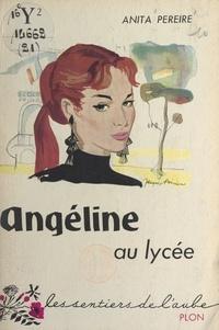 Anita Pereire - Angéline au lycée - L'enfant marquée.