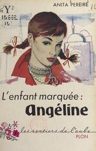 Anita Pereire - Angéline - L'enfant marquée.