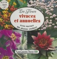 Anita Pereire et Arnaud Descat - Les fleurs (3) : vivaces et annuelles.