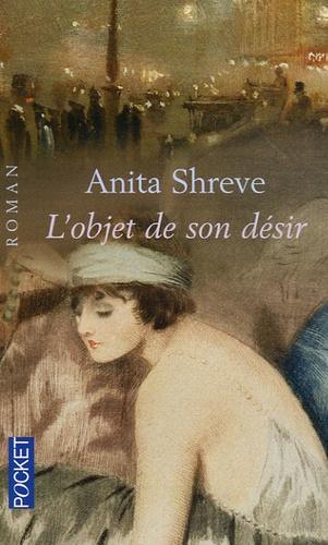 Anita Shreve - L'objet de son désir.