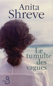 Anita Shreve - Le tumulte des vagues.