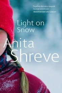 Anita Shreve - Light on Snow.