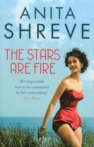 Anita Shreve - The Stars Are Fire.