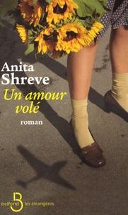 Anita Shreve - Un amour volé.