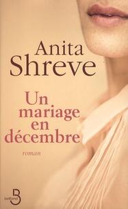 Anita Shreve - Un mariage en décembre.