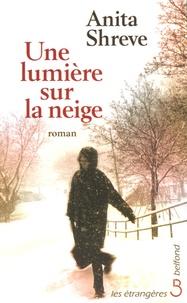 Anita Shreve - Une lumière sur la neige.