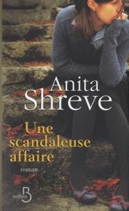 Anita Shreve - Une scandaleuse affaire.