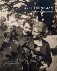 Anita Theorell - Axel Torneman A Pioneer of Modernism /anglais.