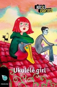 Anita Van Belle et  Récits Express - Ukulélé girl - une histoire pour les enfants de 10 à 13 ans.