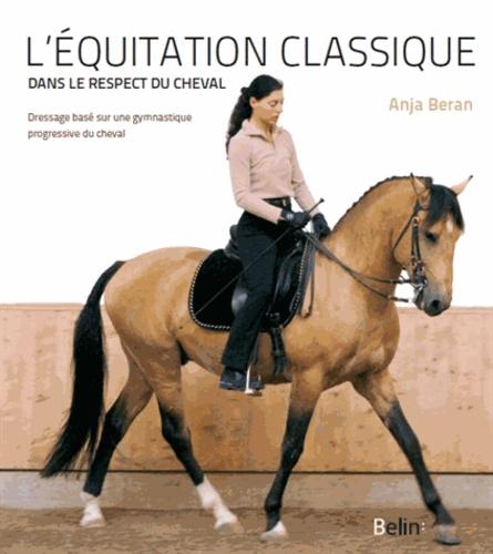 Anja Beran - L'équitation classique dans le respect du cheval - Dressage basé sur une gymnastique progressive du cheval.