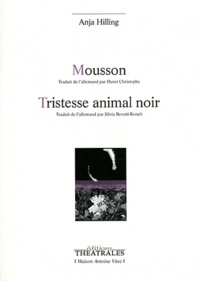 Anja Hilling - Mousson / Tristesse animal noir.