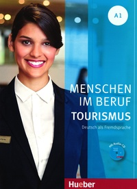 Anja Schüman et Cordula Schurig - Menschen im Beruf - Tourismus A1 - Deutsch als Fremdsprache. 1 CD audio