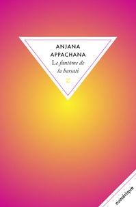 Anjana Appachana et Alain Porte - Le fantôme de la barsati.