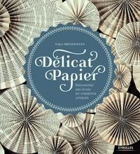 Délicat papier - Réinventer ses livres en créations uniques.pdf