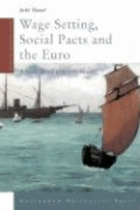 Anke Hassel - Wage Setting, Social Pacts and the Euro: A New Role for the State.