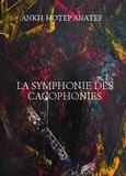Ankh-Hotep Anatef - La symphonie des cacophonies.