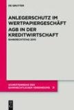 Anlegerschutz im Wertpapiergeschäft  AGB in der Kreditwirtschaft - Bankrechtstag 2010.