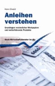 Anleihen verstehen - Grundlagen verzinslicher Wertpapiere und weiterführende Produkte.