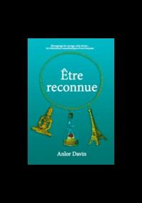 Anlor Davin - Etre reconnue - Les mémoires d'une mère autiste expatriée, adepte de la méditation zen.