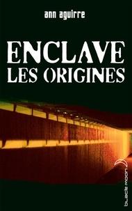 Ann Aguirre - Enclave - Les origines.