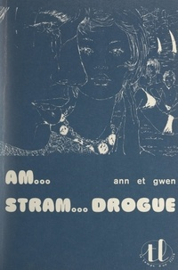 Ann et  Gwen - Am... stram... drogue.