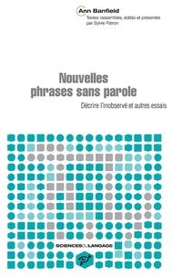 Ann Banfield - Nouvelles phrases sans parole - Décrire l'inobservé et autres essais.