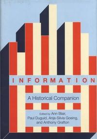 Ann Blair et Paul Duguid - Information - A Historical Companion.
