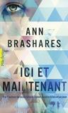 Ann Brashares - Ici et maintenant.