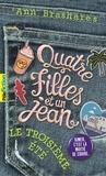 Ann Brashares - Quatre filles et un jean Tome 3 : Le troisième été.
