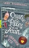 Ann Brashares - Quatre filles et un jean Tome 4 : Le dernier été.