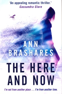 Ann Brashares - The Here and Now.