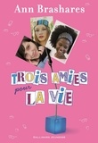 Ann Brashares - Trois amies pour la vie.