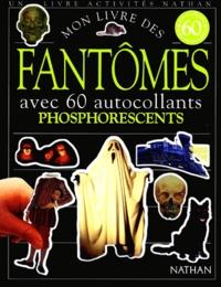 Ann Cannings et Peter Kavanagh - Mon livre des fantômes - Avec 60 autocollants phosphorescents.