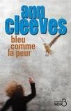 Ann Cleeves - Bleu comme la peur.