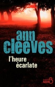 Ann Cleeves - L'heure écarlate.