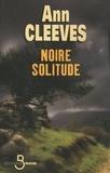 Ann Cleeves - Noire solitude.