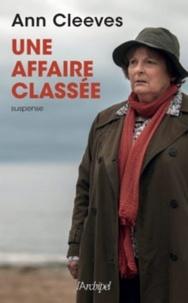 Ann Cleeves - Une affaire classée.