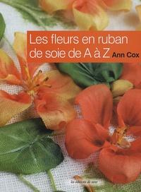 Ann Cox - Les fleurs en ruban de soie de A à Z.