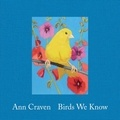 Ann Craven - Birds We Know.