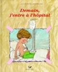 Ann De Bode et Rien Broere - Demain j'entre à l'hôpital.