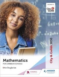 Ibooks télécharger gratuitement City & Guilds 3850: Mathematics for Caribbean Schools par Ann Douglas-Lee in French
